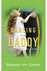 Dancing with Daddy: A Memoir of Life, Love, and Hope Kindle Edition