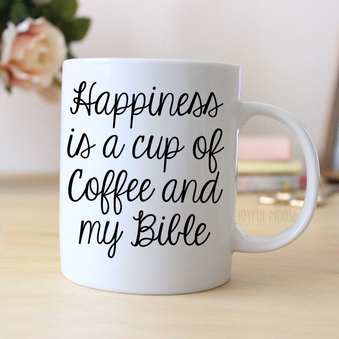Happiness is a cup of coffee & my bible mug by Joyful Moose