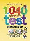 1040 preguntas tipo test LRJSP: Ley 40/2015, de 1 de octubre, del Régimen Jurídico del Sector Público (Derecho…