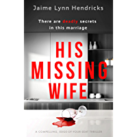 His Missing Wife: A compelling, edge-of-your-seat thriller