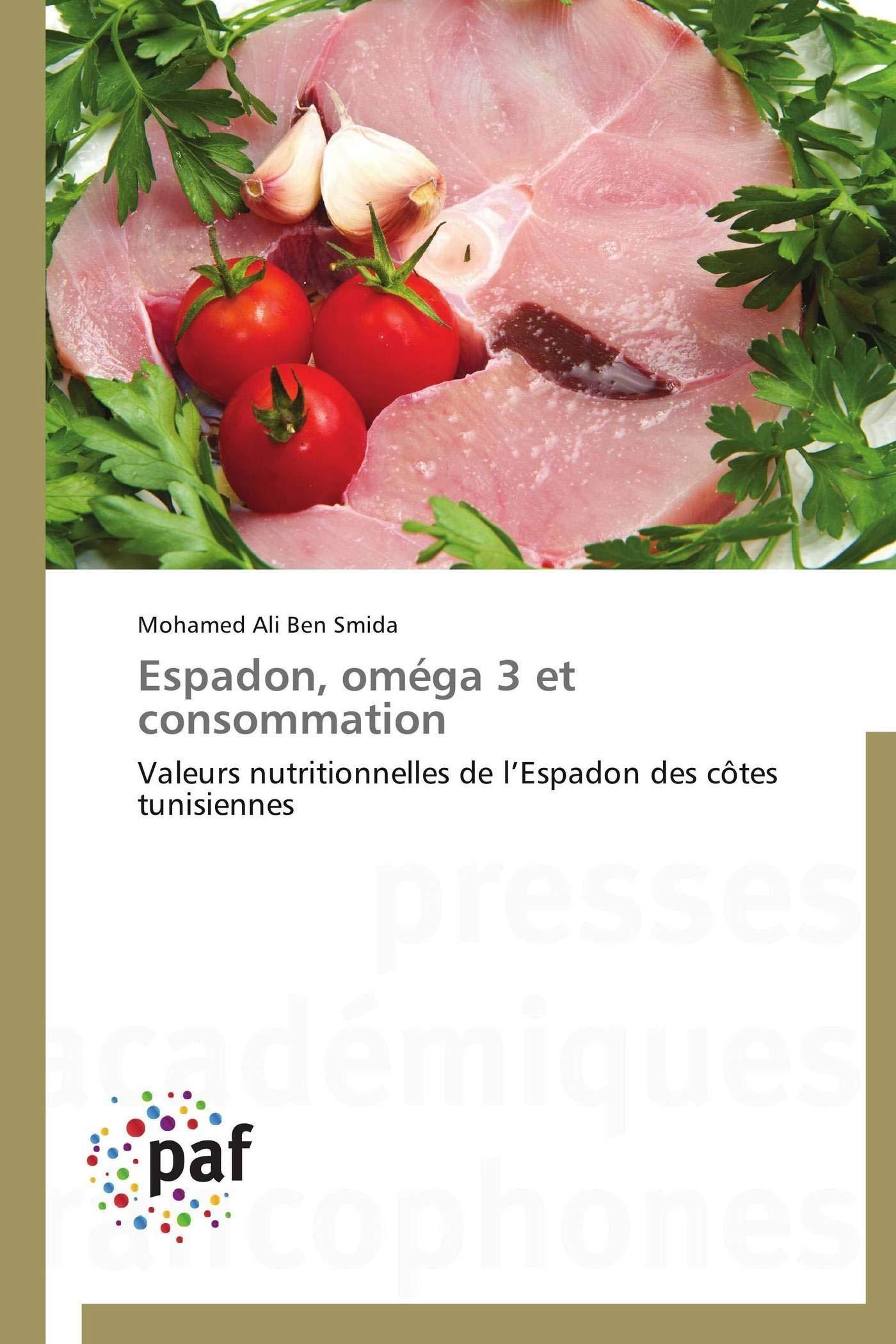 Download Espadon, oméga 3 et consommation: Valeurs nutritionnelles de l'Espadon des côtes tunisiennes (French Edition) ebook