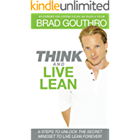 Think And Live Lean: 6 Steps To Unlock The Secret Mindset To Live Lean Forever! (English Edition)