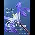Viktorias blauer Garten. Drei Liebesgeschichten