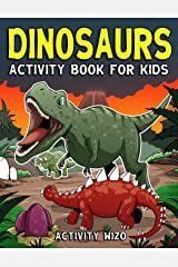 Dinosaurs Activity Book For Kids: Coloring, Dot to Dot, Mazes, and More for Ages 4-8 (Fun Activities for Kids) Paperback