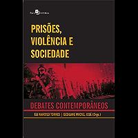 Prisões, Violência e Sociedade: Debates Contemporâneos