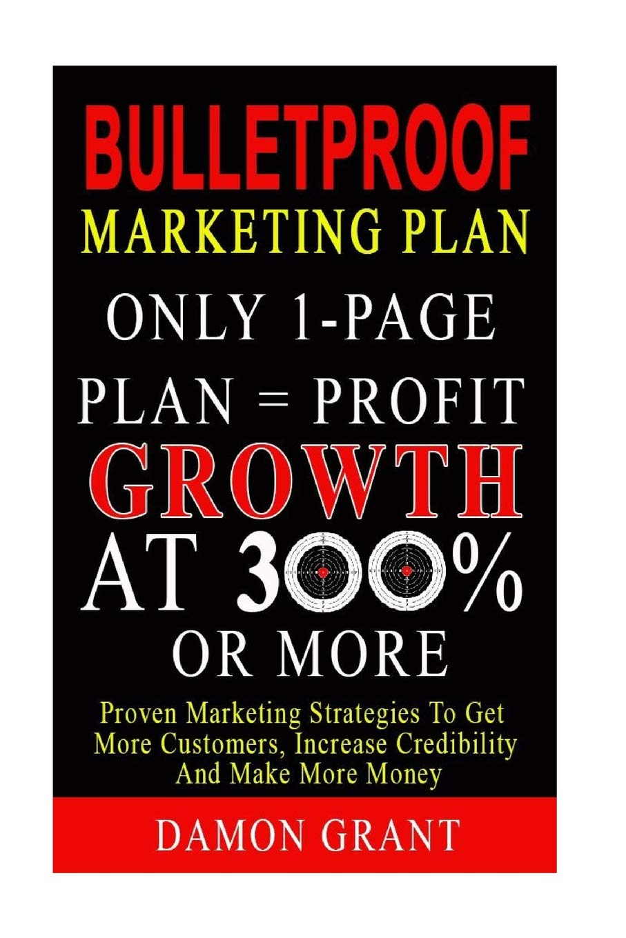 Download Bulletproof Marketing Plan: Only 1-Page Plan = Profit Growth At 300% Or More ebook