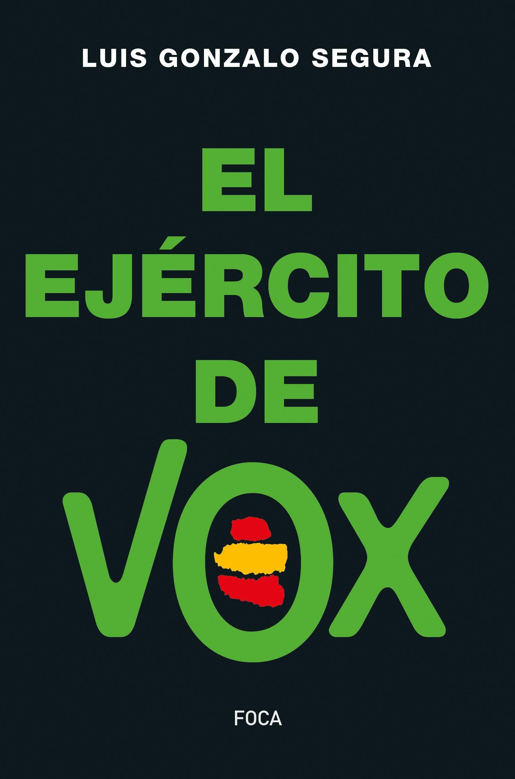 El Ejército de Vox: 175 (Investigación): Amazon.es: Gonzalo Segura ...