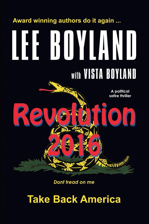 Revolution 2016 Take Back America A Political Satire Thriller