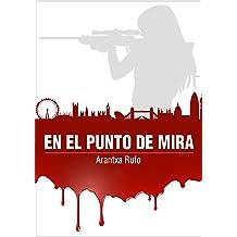 En el punto de mira (Spanish Edition) Jul 11, 2016