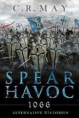 Spear Havoc: 1066 - Alternative Histories Kindle Edition