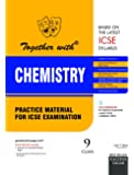 Together with ICSE Practice Material for Class 9 Chemistry for 2019 Examination