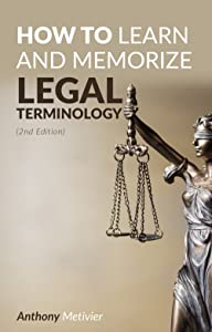 How To Learn And Memorize Legal Terminology ...: Using A Memory Palace (Magnetic Memory Series)