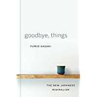 Goodbye, Things: The New Japanese Minimalism (English Edition)