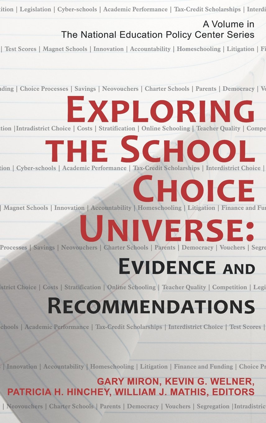 Download Exploring the School Choice Universe: Evidence and Recommendations (Hc) (National Education Policy Center) PDF