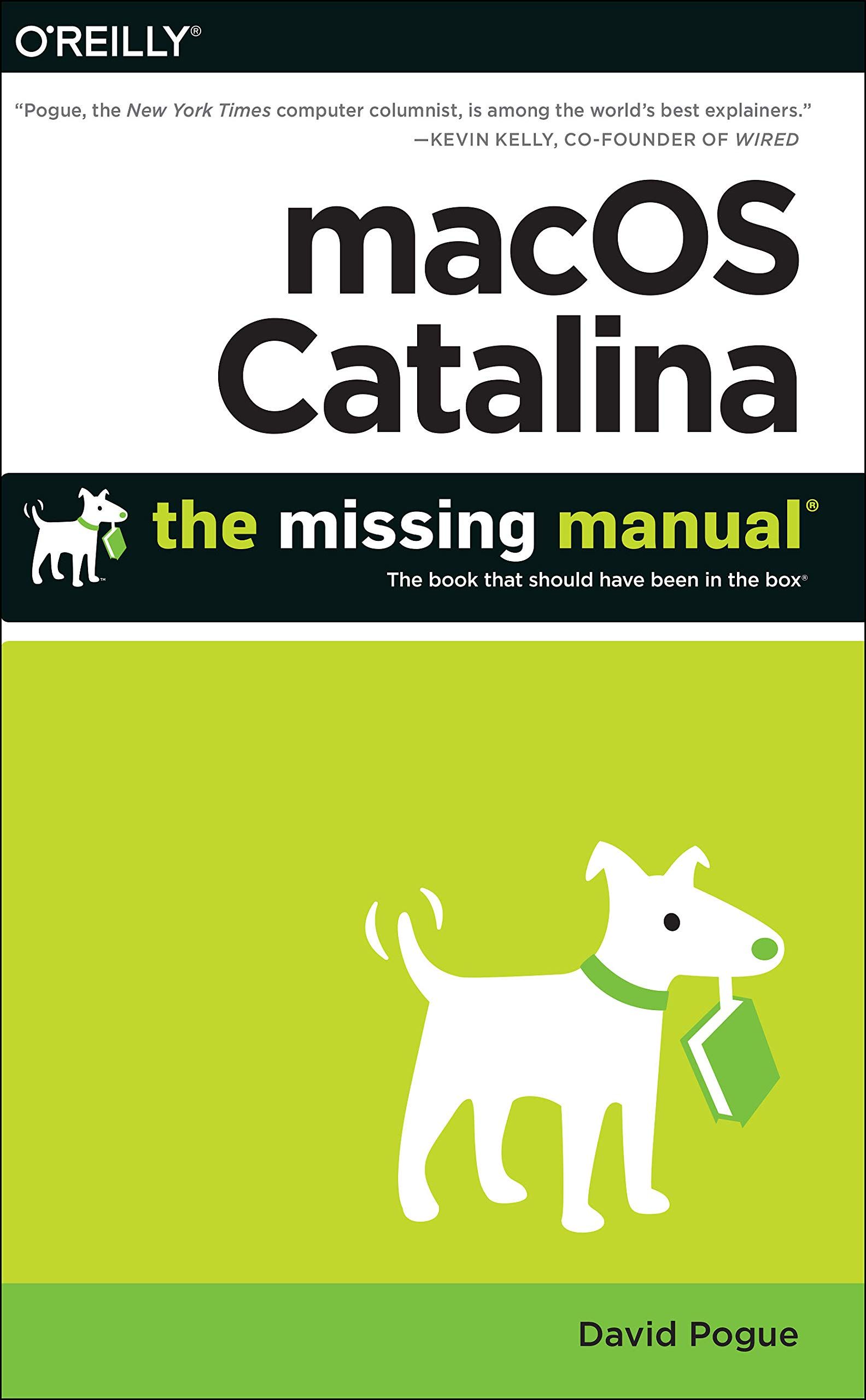 macOS Catalina: The Missing Manual: The Book That Should Have Been in the Box by O'Reilly Media