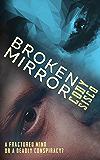 Broken Mirror: Resonant Earth Volume 1