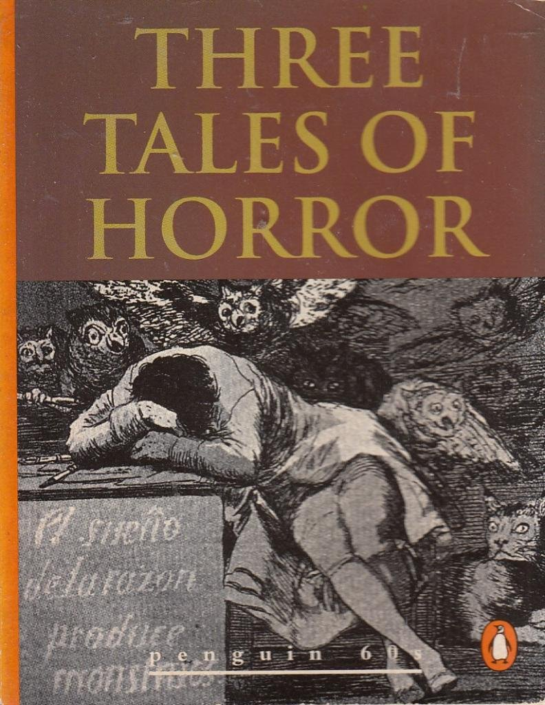Three Tales of Horror, Poe, Edgar Allan; Bierce, Ambrose; Stevenson, Robert Louis