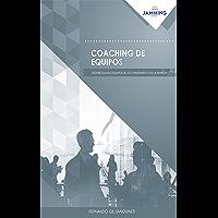 Coaching de equipos: Desarrollando equipos de alto rendimiento en la empresa (Spanish Edition)