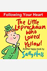 The Little Leprechaun Who Loved Yellow! (Absolutely Delightful Bedtime Story/Picture Book About Following Your Heart) Kindle Edition