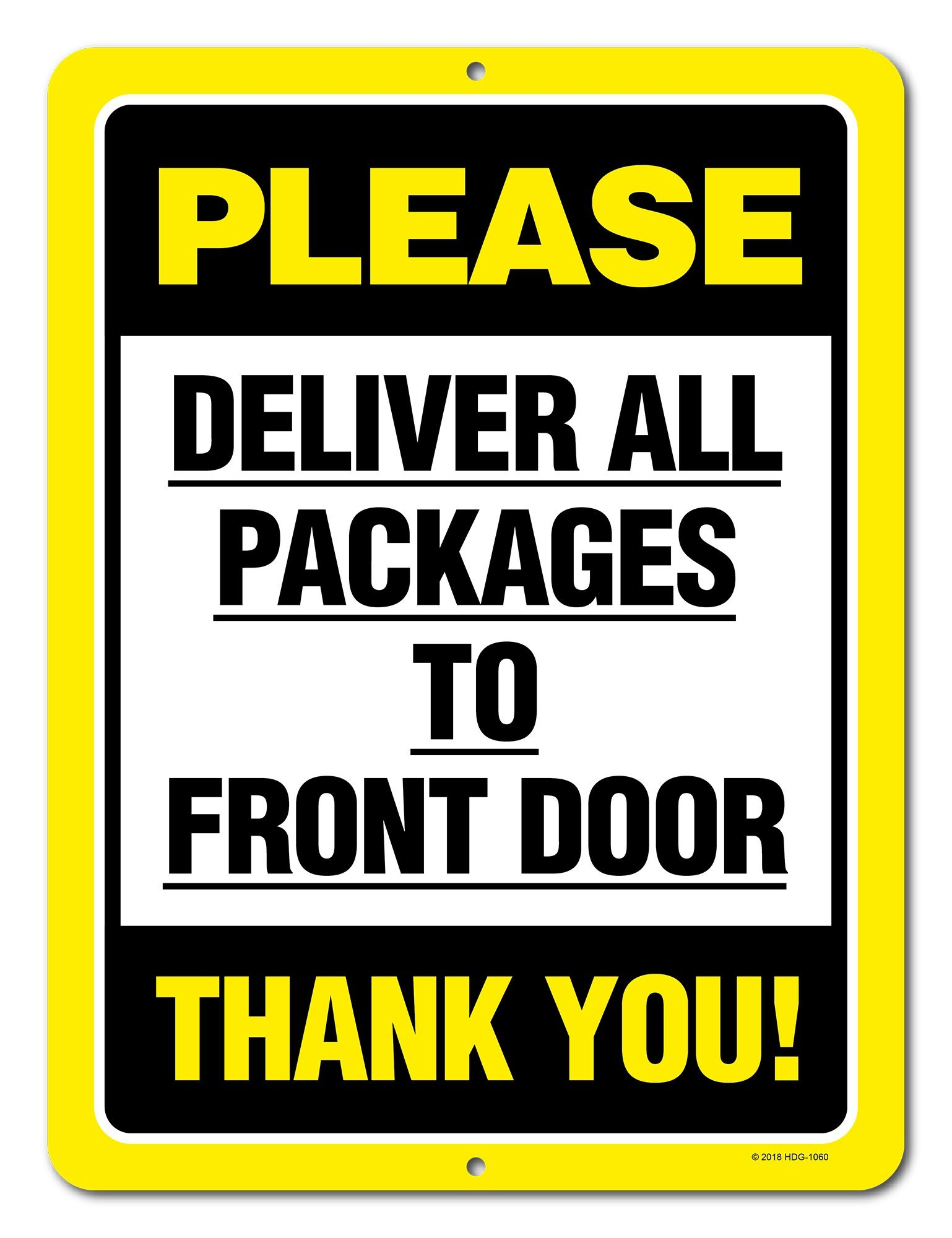 Please Deliver All Packages To Front Door - 9 x 12 inch Metal Aluminum Sign Decor - Made in the USA