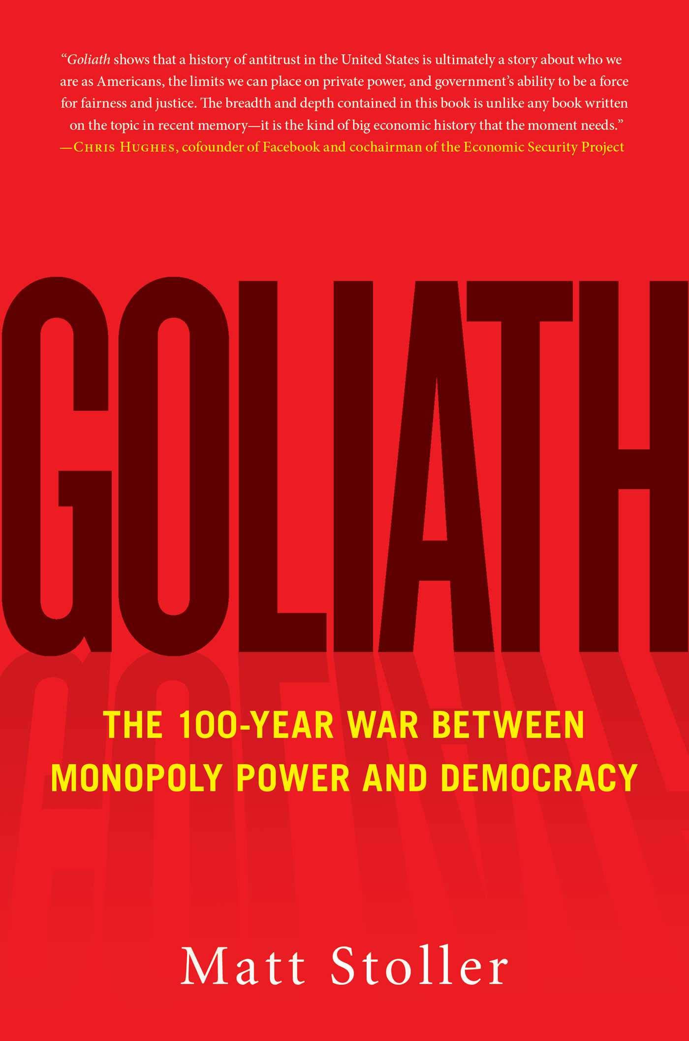 Goliath: The 100-Year War Between Monopoly Power and Democracy by Simon & Schuster