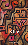 Delphi Collected Works of Paul Klee (Illustrated) (Masters of Art Book 16) (English Edition)