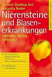 Nierensteine- und Blasenerkrankungen: Erkennen, heilen, vorbeugen