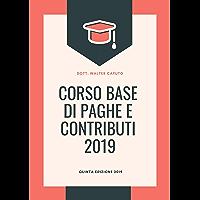 CORSO BASE DI PAGHE E CONTRIBUTI 2019: 5° EDIZIONE 2019