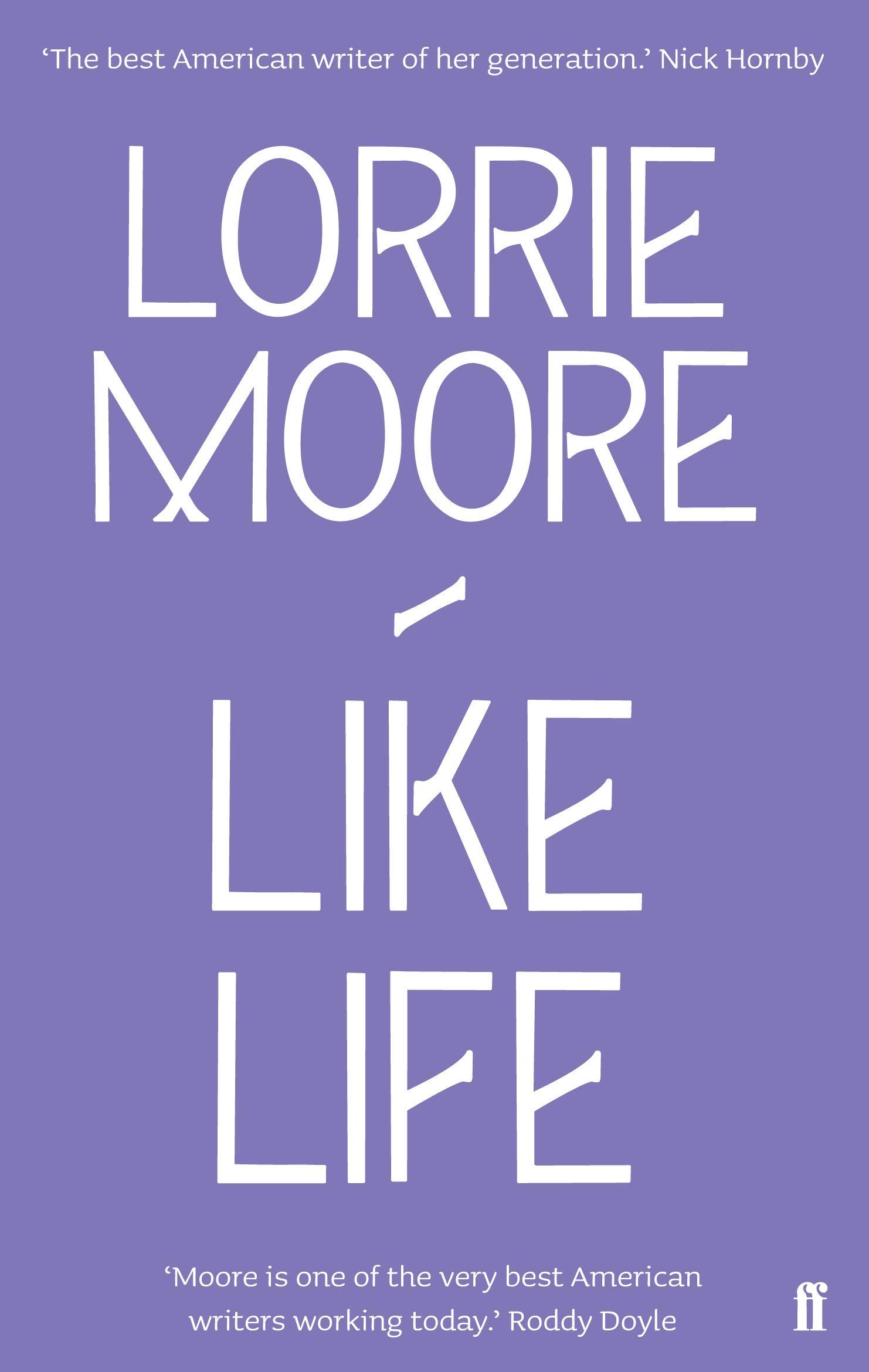 Like Life: Amazon.co.uk: Lorrie Moore: 9780571260843: Books