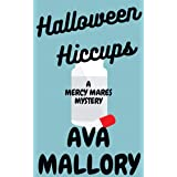 Halloween Hiccups: A Mercy Mares Cozy Mystery Book Six (Mercy Mares Mystery 6)
