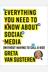 Everything You Need to Know about Social Media: Without Having to Call A Kid Paperback