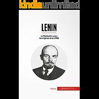 Lenin: La Revolución rusa y los orígenes de la URSS (Historia)
