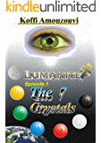 Christian Fiction & Science Fiction Fantasy: Lumanite X - The 7 Crystals: The 1st Novel