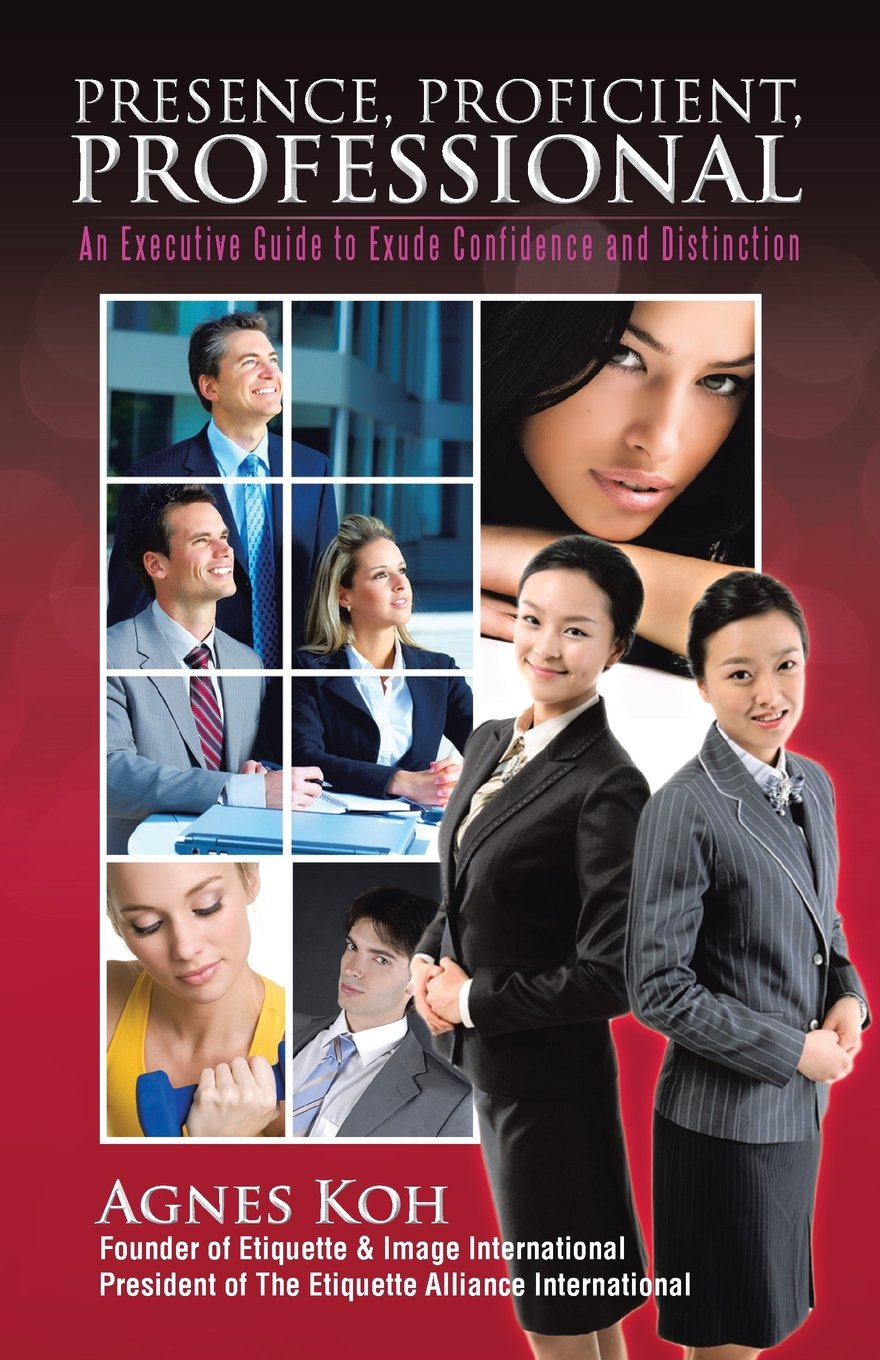 Download Presence, Proficient, Professional: An Executive Guide to Exude Confidence and Distinction ebook