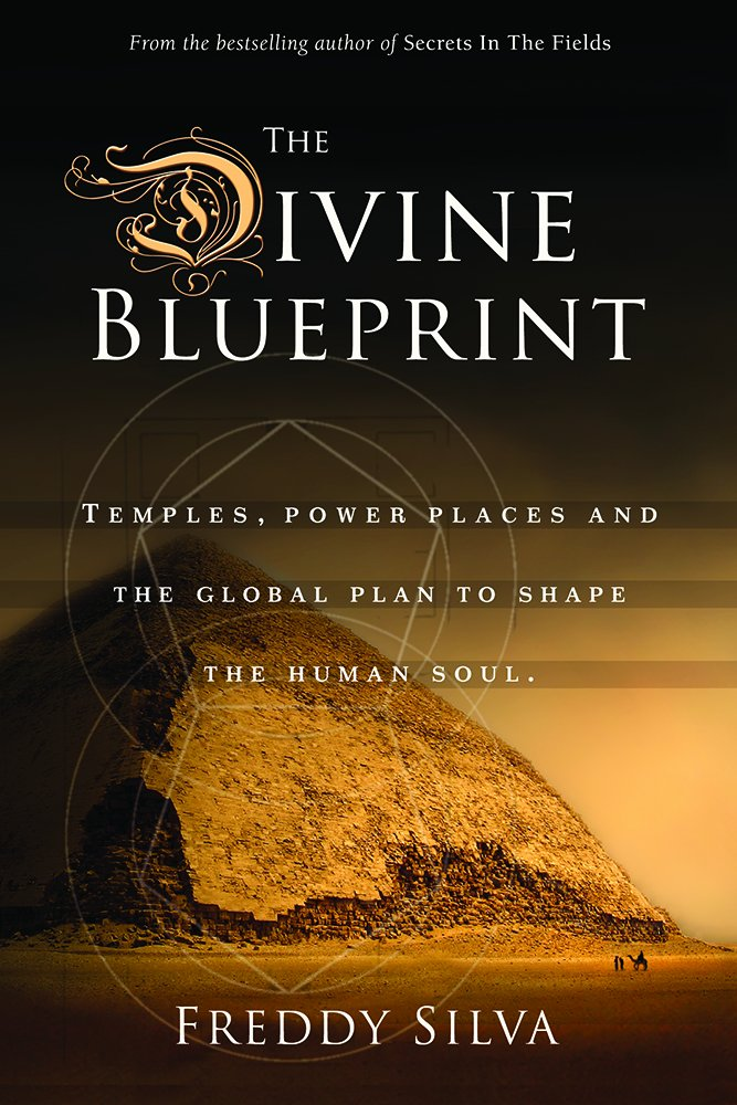 The divine blueprint temples power places and the global plan to the divine blueprint temples power places and the global plan to shape the human soul freddy silva 9780985282448 amazon books malvernweather Image collections