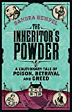 The Inheritor's Powder: A Cautionary Tale of