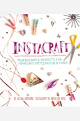 InstaCraft: Fun and Simple Projects for Adorable Gifts, Decor, and More Kindle Edition