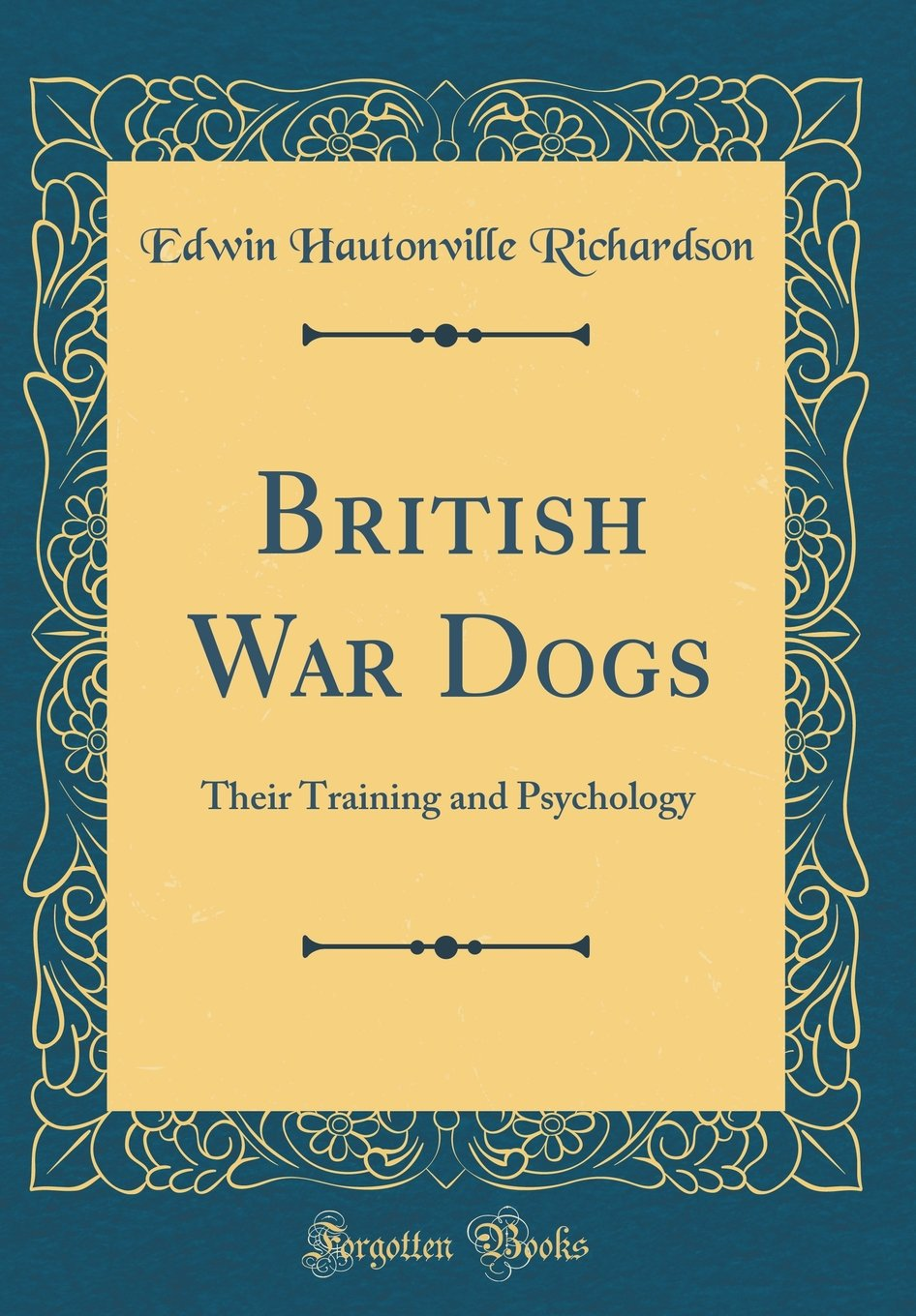 Download British War Dogs: Their Training and Psychology (Classic Reprint) ebook