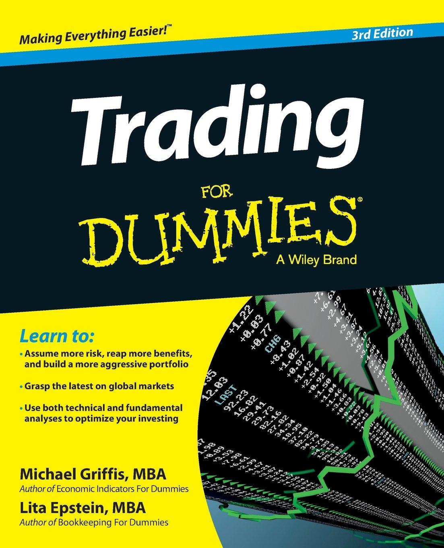 Trading For Dummies: Michael Griffis, Lita Epstein: 9781118681183:  Amazon: Books