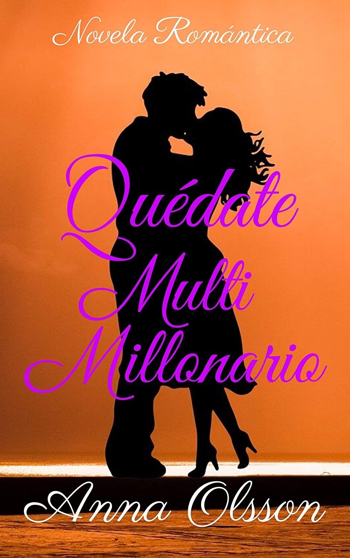 Quédate Multimillonario: Novela Romántica eBook: Olsson, Anna ...