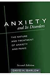 Anxiety and Its Disorders, Second Edition: The Nature and Treatment of Anxiety and Panic Kindle Edition