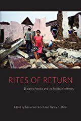 Rites of Return: Diaspora Poetics and the Politics of Memory (Gender and Culture Series) Kindle Edition
