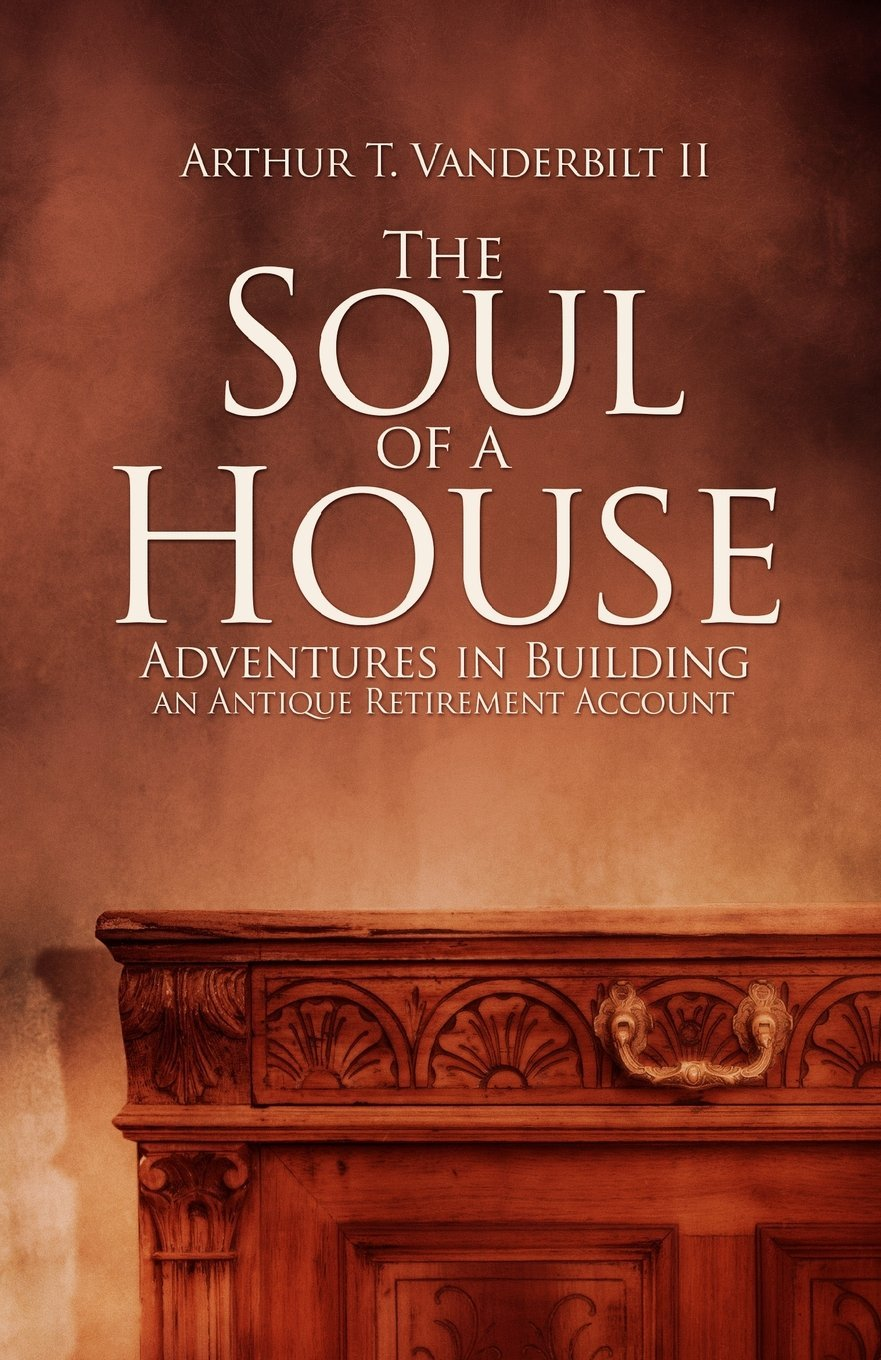 Read Online The Soul of a House: Adventures in Building an Antique Retirement Account pdf epub