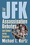The JFK Assassination Debates: Lone Gunman versus Conspiracy