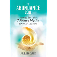 The Abundance Code: How to Bust the 7 Money Myths for a Rich Life Now (English Edition)