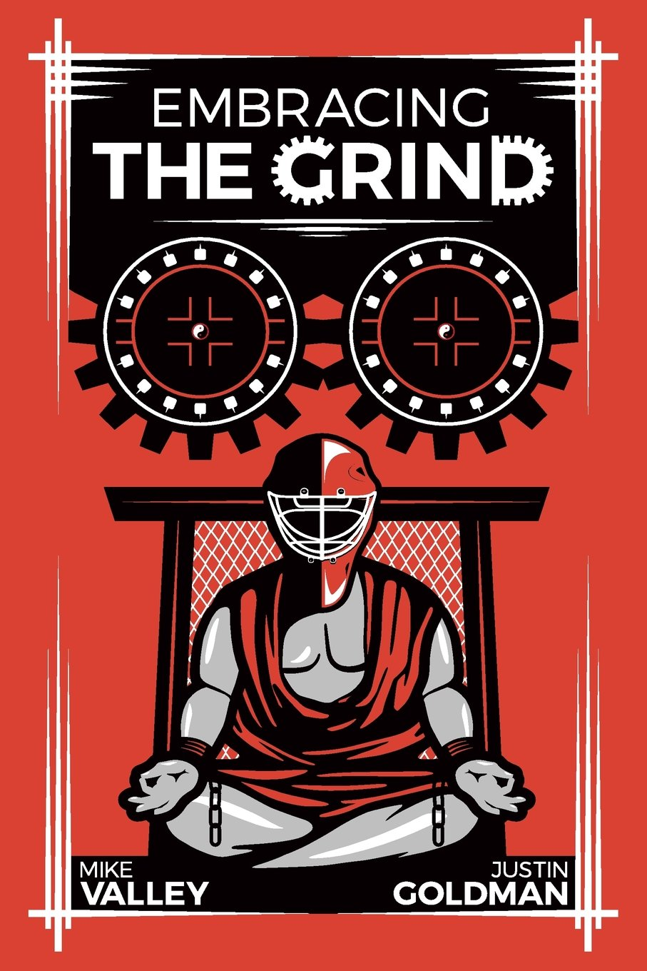 Embracing The Grind: Amazon.co.uk: Justin Goldman, Mike Valley:  9781537721736: Books
