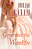 The Governess Was Wanton (The Governess Series Book 2)