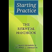 Starting Practice: The Essential Handbook
