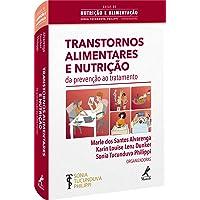 TRANSTORNOS ALIMENTARES E NUTRIÇÃO DA PREVENÇÃO AO TRATAMENTO