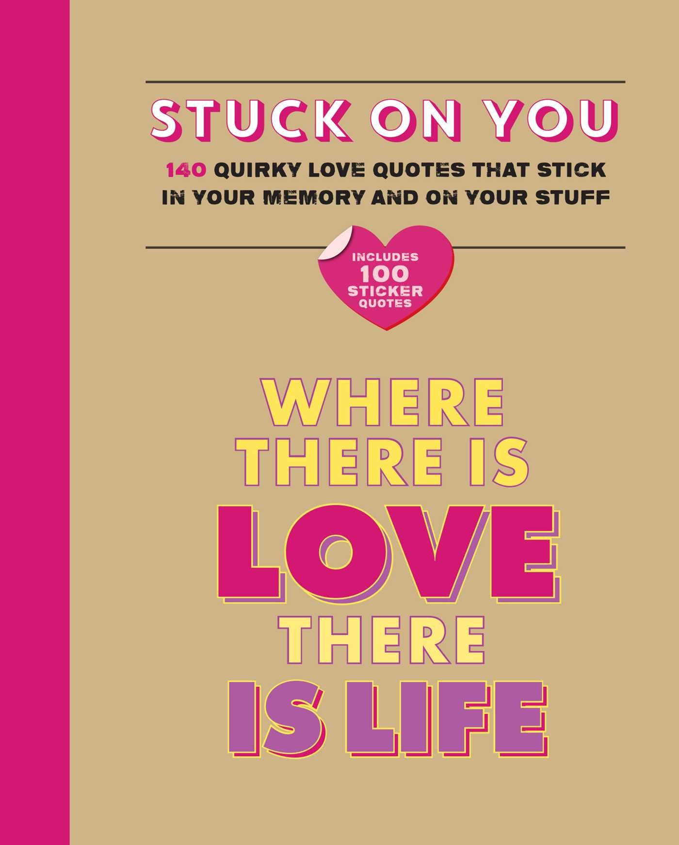 Stuck on You: 140 quirky love quotes that stick in your